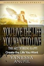 You Live the Life You Want to Live