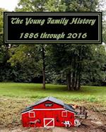 The Young Family History 1886 Through 2016