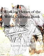 Working Horses of the World Coloring Book