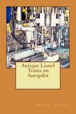 Antique Lionel Trains on Autopilot
