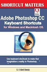 Adobe Photoshop CC Keyboard Shortcuts for Windows and Macintosh.
