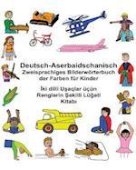 Deutsch-Aserbaidschanisch Zweisprachiges Bilderworterbuch Der Farben Fur Kinder