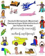 Deutsch-Birmanisch (Myanmar) Zweisprachiges Bilderworterbuch Der Farben Fur Kinder