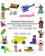 Deutsch-Koreanisch Zweisprachiges Bilderworterbuch Der Farben Fur Kinder