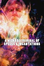 A Wizards Journal of Spells & Incantations