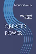 Greater Power