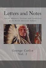 Letters and Notes on the Manners, Customs and Condition of the North American Indian