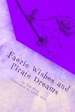 Faerie Wishes and Pirate Dreams