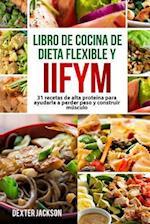 Dieta Flexible y Libro de Cocina Iifym (Si Se Adapta a Sus Macros), En Espanol