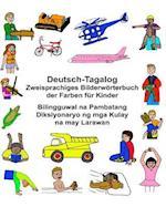 Deutsch-Tagalog Zweisprachiges Bilderworterbuch Der Farben Fur Kinder Bilingguwal Na Pambatang Diksiyonaryo Ng MGA Kulay Na May Larawan