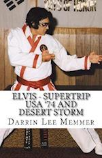 Elvis - Supertrip USA '74 and Desert Storm