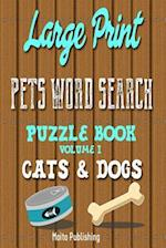 Large Print Pets Word Search Puzzle Book Volume I