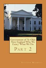 Government of Ye Olde New England Why We Exist/ What We Do