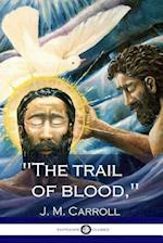 The Trail of Blood,