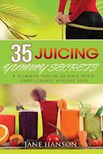 35 Juicing Yummy Secrets