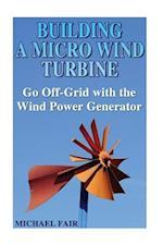Building a Micro Wind Turbine
