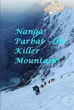 Nanga Parbat - The Killer Mountain!
