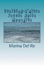 Stalking-L'Altra Faccia Della Medaglia