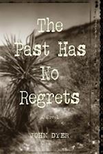 The Past Has No Regrets