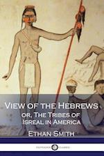 View of the Hebrews, Or, the Tribes of Isreal in America