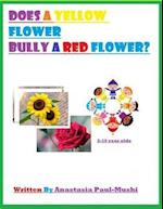 Does a Yellow Flower Bully a Red Flower?