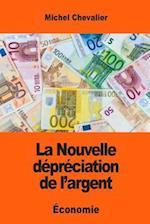 La Nouvelle Depreciation de L'Argent