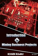 Introduction to Mining Business Projects