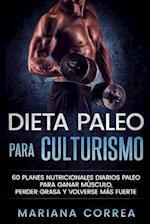 Dieta Paleo Para Culturismo