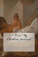 I Love My Chickens Journal