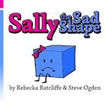 Sally the Sad Shape