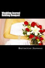 Wedding Journal Holding Bouquet