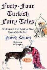 Forty-Four Turkish Fairy Tales
