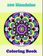 100 Mandalas Coloring Book, Awesome Floral Mandalas, Coloring for Stress Relief Is Great