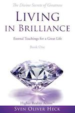Living in Brilliance - Divine Secrets of Greatness