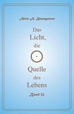 Das Licht, Die Quelle Des Lebens - Band 32