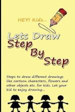 Lets Draw Step by Step