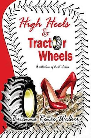 High Heels & Tractor Wheels