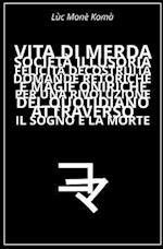 Vita Di Merda, Societa Illusoria, Felicita Decostruita