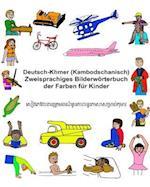 Deutsch-Khmer (Kambodschanisch) Zweisprachiges Bilderworterbuch Der Farben Fur Kinder