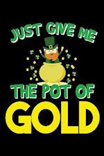 Just Give Me the Pot of Gold