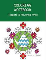 Coloring Notebook - Teapots and Flowering Vines
