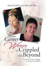 From Career Woman to Crippled and Beyond: A Journey of Loss, Longing, Learning and Laughter