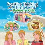 Positive Thinking and Affirmations for Babies & Kids: I'm Healthy, Smart & Rich
