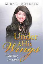 Under His Wings: Walking in Love