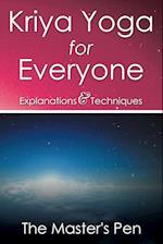 Kriya Yoga for Everyone: Explanations & Techniques