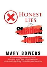 Honest Lies and Shaded Truth