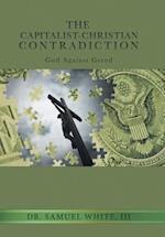 The Capitalist-Christian Contradiction: God Against Greed
