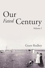 Our Fated Century