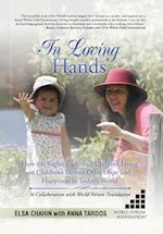 In Loving Hands: How the Rights for Young Children Living in Children's Homes Offer Hope and Happiness in Today's World