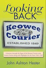Looking Back: A Journey through the Pages of the Keowee Courier with Feature Stories along with Highlights for the Years 1963-1965 af John Ashton Hester